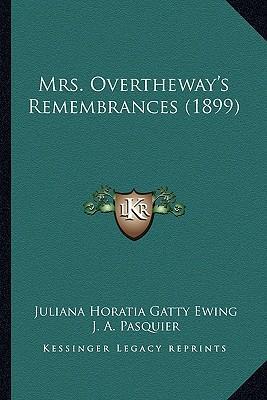 Mrs. Overtheway's Remembrances (1899)