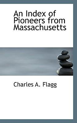 An Index of Pioneers from Massachusetts