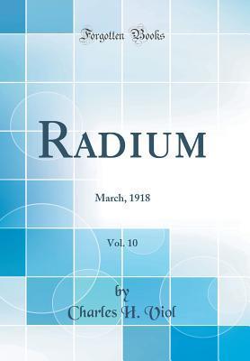 Radium, Vol. 10