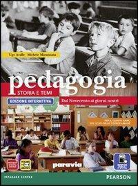 Pedagogia. Storia e temi. Ediz. interattiva. Per le Scuole superiori. Con e-book. Con espansione online