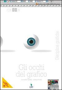 Gli occhi del grafico. Discipline grafiche. Per le Scuole superiori. Con e-book. Con espansione online