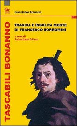 Tragica e insolita morte di Francesco Borromini