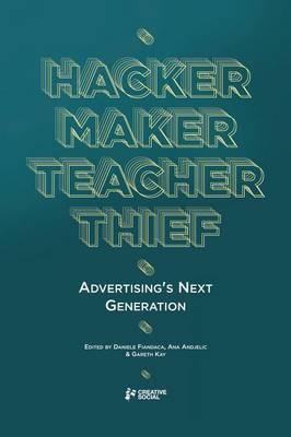 Hacker, Maker, Teacher, Thief