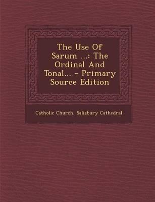 The Use of Sarum ...