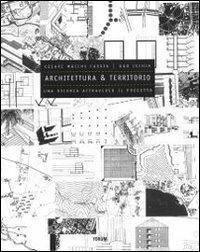 Architettura e territorio. Una ricerca attraverso il progetto. Ediz. illustrata