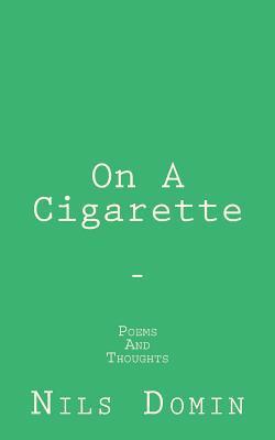 On a Cigarette