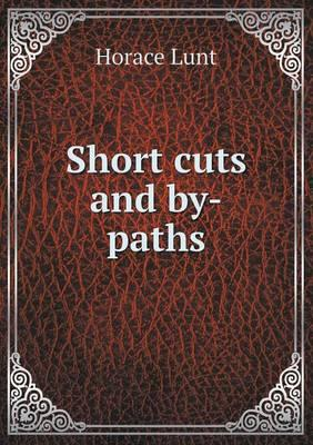 Short Cuts and By-Paths