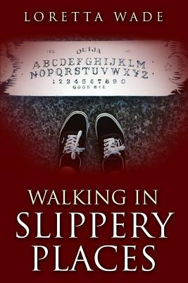 Walking in Slippery Places