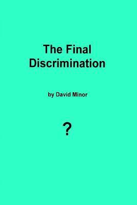 The Final Discrimination