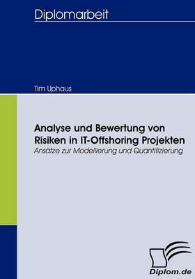 Analyse Und Bewertung Von Risiken in It-Offshoring Projekten