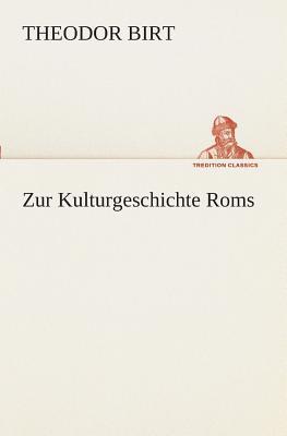 Zur Kulturgeschichte Roms