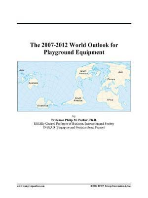 The 2007-2012 World Outlook for Playground Equipment