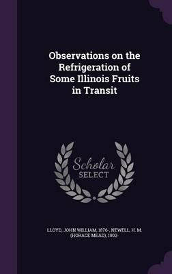 Observations on the Refrigeration of Some Illinois Fruits in Transit