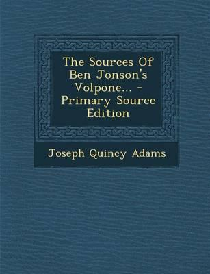 The Sources of Ben Jonson's Volpone.
