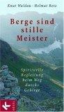 Berge sind stille Meister. Spirituelle Begleitung beim Weg durchs Gebirge.