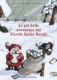 Le storie del piccolo Babbo Natale: Il piccolo Babbo Natale-Il piccolo Babbo Natale va in città-Il grande viaggio del piccolo Babbo Natale