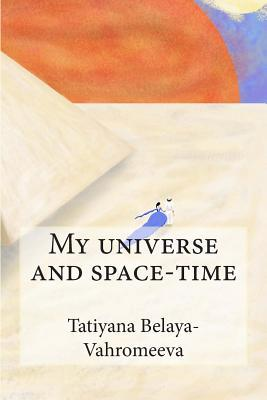 My Universe and Space-time
