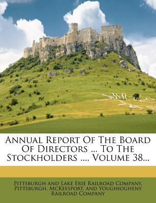 Annual Report of the Board of Directors to the Stockholders, Volume 38.