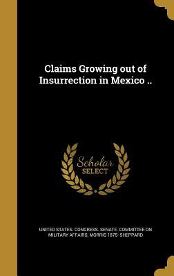 CLAIMS GROWING OUT OF INSURREC