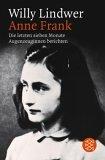 Anne Frank. Die letzten sieben Monate. Augenzeuginnen berichten.