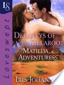 The Delaneys of Killaroo: Matilda, the Adventuress