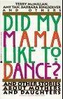 Did My Mama Like to Dance?