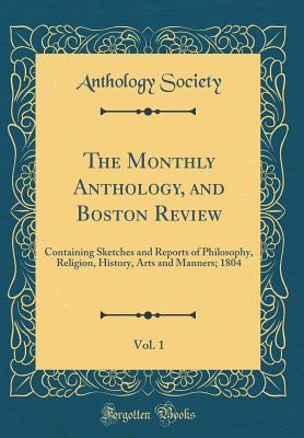 The Monthly Anthology, and Boston Review, Vol. 1