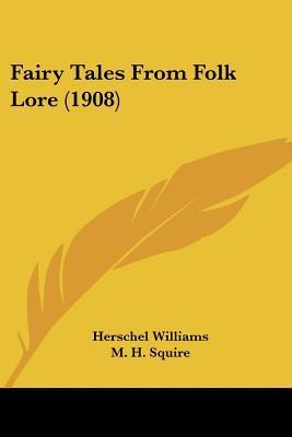 Fairy Tales from Folk Lore (1908)
