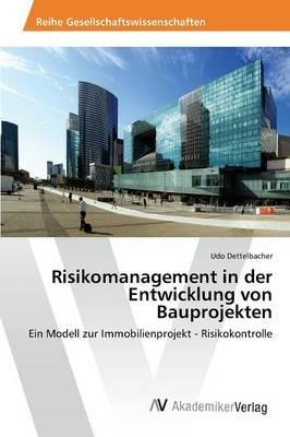 Risikomanagement in der Entwicklung von Bauprojekten