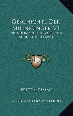 Geschichte Der Minnesinger V1