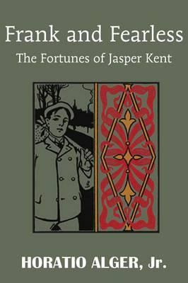Frank and Fearless or the Fortunes of Jasper Kent