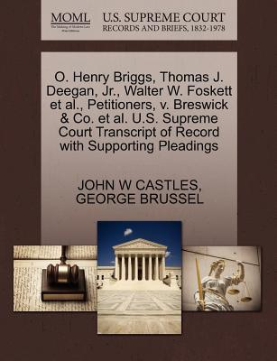 O. Henry Briggs, Thomas J. Deegan, JR, Walter W. Foskett et al, Petitioners, V. Breswick & Co. et al. U.S. Supreme Court Transcript of Record with S