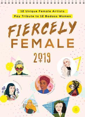 Fiercely Female 2019 Calendar