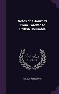 Notes of a Journey from Toronto to British Columbia