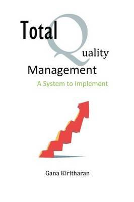 Total Quality Management - A System to Implement