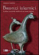 Bronzi islamici. Sculture zoomorfe medievali nei musei italiani