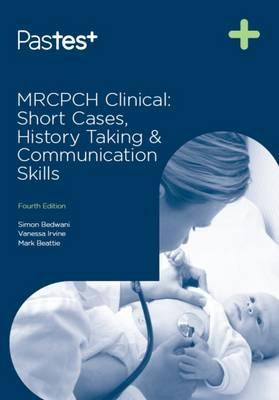 MRCPCH Clinical Short Cases, History Taking and Communication Skills