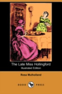 The Late Miss Hollingford (Illustrated Edition) (Dodo Press)