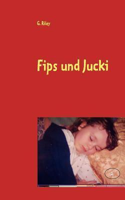 Fips und Jucki