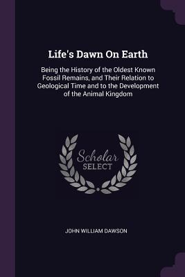 Life's Dawn on Earth