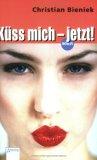 Küss mich, jetzt!