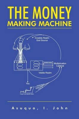 The Money Making Machine