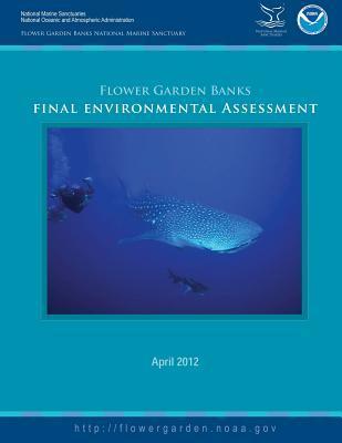 Flower Garden Banks National Marine Sanctuary Final Environmental Assessment