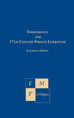Emblematics and Seventeenth-Century French Literature