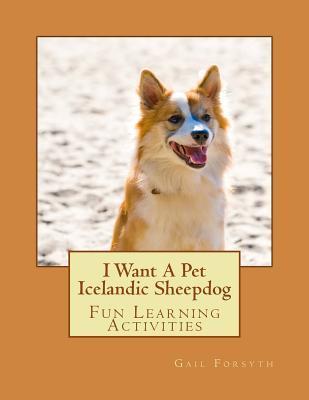 I Want a Pet Icelandic Sheepdog