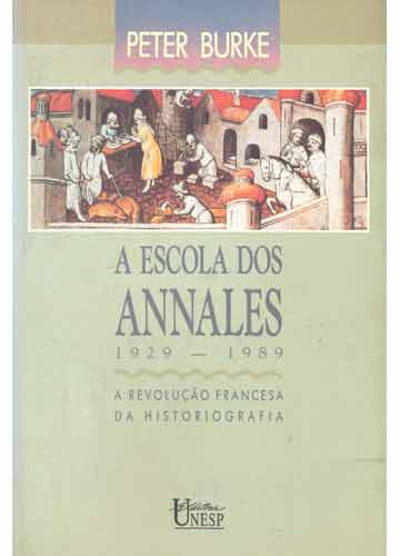 A Escola dos Annales (1929 - 1989)