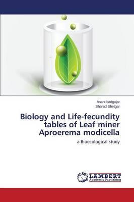 Biology and Life-fecundity tables of Leaf miner Aproerema modicella