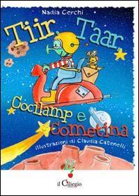 Tiir, Taar, Cocilamp e Cometina