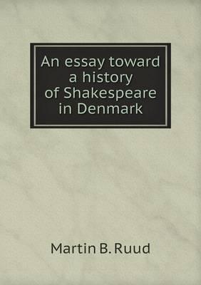 An Essay Toward a History of Shakespeare in Denmark