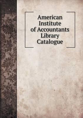 American Institute of Accountants Library Catalogue